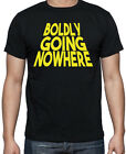 Star Trek Inspired Boldly Going Nowhere Funny Sci-Fi Geek Trekkie Nerd T Shirt on eBay