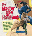 The Master Spy Handbook: Help Our Intrepid Hero Use Gadgets, Codes and Top-secre