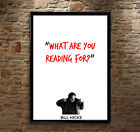 Bill Hicks Quote - What Are You Reading For? - Poster Print, Wall Art, Bedroom