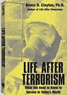 Life after Terrorism : What You Need to Know to Survive in Today's World by Bru…