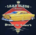 Custom Car T Shirt Lead Sleds Forever Low Rider Chevy Small to 6XL Free Shipping