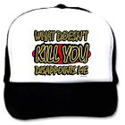 Trucker Hat Cap Foam Mesh What Doesn't Kill You Disappoints Me