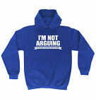 Not Arguing Explaining Why Im Right HOODIE hoody birthday sarcastic funny gift