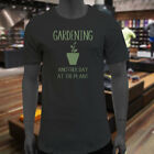 GARDENING ANOTHER DAY AT THE PLANT GARDEN HUMOR Mens Black Extended Long T-Shirt