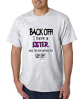 Bayside Made USA T-shirt Back Off I Have A Sister Not Afraid To Use Her
