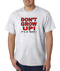 Bayside Made USA T-shirt Don't Grow Up It's A Trap
