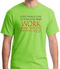Bayside Made USA T-shirt Good Things Come To Them WORK Never Give Up