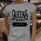 QUEENS ARE BORN IN MARCH BIRTHDAY MONTH LOVE BORN Womens Gray T-Shirt
