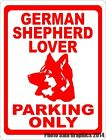 German Shepherd Lover Parking Only Sign. w /Options. Fun Gift for Dog Lovers