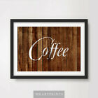 WOOD COFFEE SIGN Art Print Poster Home Decor Text Kitchen Food Drink Vintage