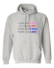 hooded Sweatshirt Hoodie Look Like Girl Act lady Think Man Work Boss