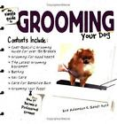 The Simple Guide to Grooming Your Dog by Sandy Roth and Eve Adamson (2003, Paper