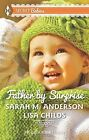 Father by Surprise: A Man of DistinctionHis Baby Surprise (Harlequin Bestselle