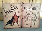 "Primitive Country Rustic "" PRIMITIVE & SIMPLIFY "" Shelf Sitter/Wall Signs"