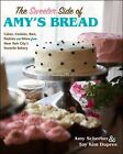 The Sweeter Side of Amys Bread Cookbook NEW YORK CITY BAKERY