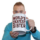 Funny Mugs - Worlds Okayest Sister - Family BIG GIANT NOVELTY MUG secret santa