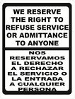 Bilingual We Reserve Right to Refuse Service or Admittance to Anyone Sign. Sizes