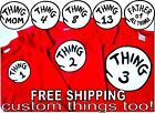 THING 1 THING 2 SHIRT 3 4 5 6 CUSTOM #'S thing one thing two t shirts dr. seuss