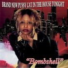 """""""Bombshell """" Brand New Pussy Cat In The House Tonight (Noel Williams) [CD, 2001]"""
