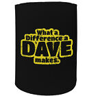 Stubby Holder - What A Difference A Dave Makes - Funny Novelty Christmas Gift