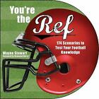 You're the Ref : 165 Scenarios to Test Your Football Knowledge by Wayne Stewart