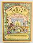 Nourishing Broth An Old Fashioned Remedy for the Modern World Sally Morell