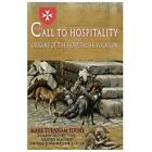 The Call to Hospitality: The Origins of the Hospitaller Vocation by Elvins, Mar