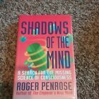 Shadows of the Mind : A Search for the Missing Science of Consciousness by Roge…