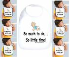 Rabbit Skins Infant Cotton Snap Bib So Much To Do So Little Time