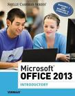 Shelly Cashman: Microsoft® Office 2013 - Introductory by Misty E. Vermaat (2013,
