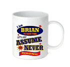 Coffee Cup Mug Travel I Am Brian Let's Just Assume I'm Never Wrong Always Right