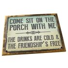 Come Sit on the Porch With Me Metal Sign; Wall Decor for Porch, Patio, or Deck