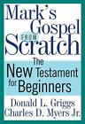 Mark's Gospel from Scratch: The New Testament for Beginners [The Bible from Scra