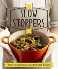 Slow Stoppers Slow-cooked meals packed with flavour 9781909397057