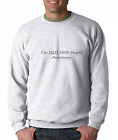 Oneliner crewneck SWEATSHIRT I'm Not With Stupid Anymore Dating Break-up