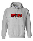 hooded Sweatshirt Hoodie  I'm Awesome Don't Question It Just Deal With It