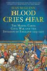 Blood Cries Afar : The Magna Carta Civil War and the Forgotten Invasion of...