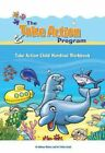 Take Action Program: Take Action Child Handout Workbook by Trisha Groth and...