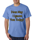 Unique T-shirt Gildan How May I Ignore You Today Funny Attitude