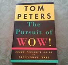 The Pursuit of Wow! : Every Person's Guide to Topsy-Turvy Times by Tom Peters
