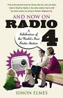 And Now on Radio 4: A Celebration of the World's Best Radio Station, Elmes, Simo