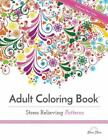 Adult Coloring Book: Stress Relieving Patterns (Adult Coloring Books Best Selle