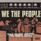 WE THE PEOPLE - Too Much Noise - Beat 60s 70s