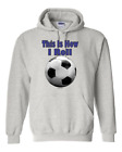 Gildan Hooded Hoodie Pullover Sweatshirt Soccer Sports This Is How I Roll