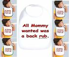 Rabbit Skins Infant Cotton Snap Bib All Mommy Wanted Was Back Rub