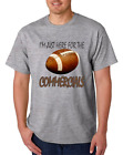 Football t-shirt I'm just here for the football Commercials Big Game Shirt