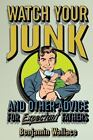Watch Your Junk and Other Advice for Expectant Fathers by Benjamin Wallace...