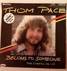 Thom Pace - Belong to someone - 7'' Vinyl  Single