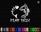 Fear This #2 Funny Fishing Car Sticker Window Vinyl Decal Redneck Hunting Fish