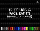 If It Has Face Eat It Fun Hunting Car Sticker Window Vinyl Decal Redneck Fishing